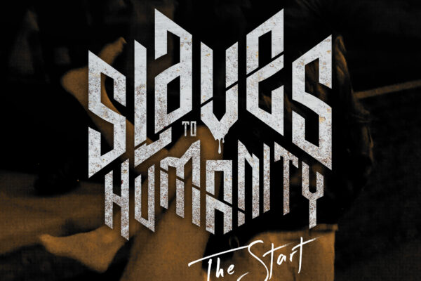 The Start by Slaves To Humanity